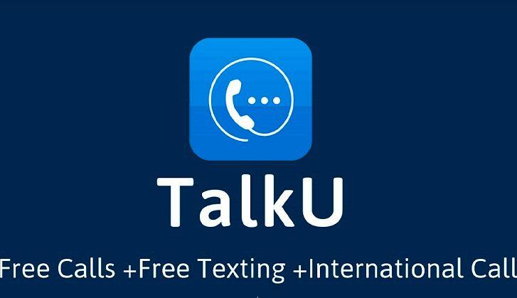 TalkU Free Calls +Free Texting +International Call